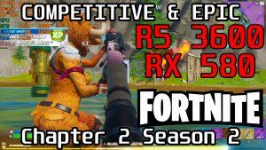Ryzen 5 3600 & RX 580: Fortnite Chapter 2 Season 2 FPS Test
