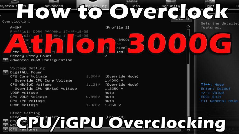 How To Overclock AMD Athlon 3000G – iGPU/CPU Overclocking
